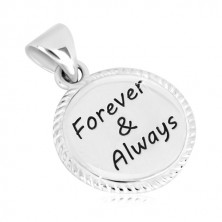 """925 silver pendant - circle with serrated edge and inscription """"Forever & Always"""""""