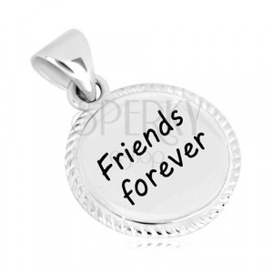 "925 silver pendant - circle with engraved edge, inscription ""Friends forever"""